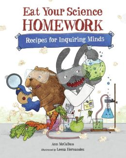Eat Your Science Homework: Recipes for Inquiring Minds