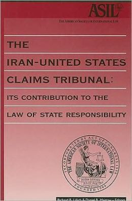 The Iran-United States Claims Tribunal: Its Contribution to the Law of State Responsibility