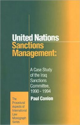 United Nations Sanctions Management: A Case Study of the Iraq Sanctions Committee 1990-1994