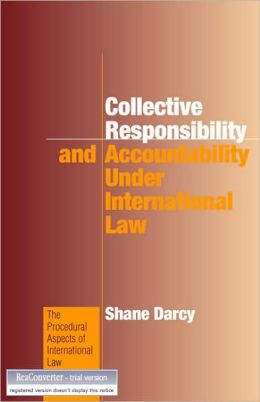 Collective Responsibility and Accountability under International Law