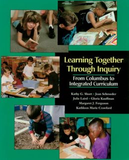 Learning Together through Inquiry: From Columbus to Integrated Curriculum