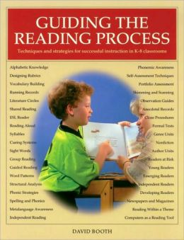 Guiding the Reading Process: Techniques and Strategies for Successful Instruction in K-8 Classrooms