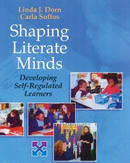 Shaping Literate Minds: Developing Self-Regulated Learners