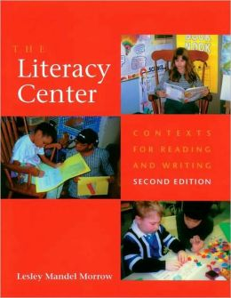 Literacy Center: Contexts for Reading and Writing