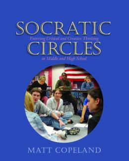 Socratic Circles: Fostering Critical and Creative Thinking in Middle and High School