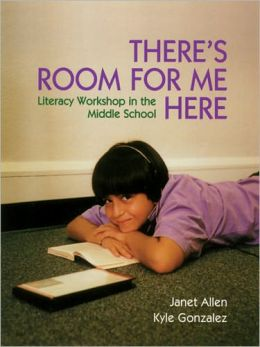 There's Room for Me Here: Literacy Workshop in the Middle School