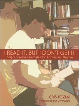 I Read It, But I Don't Get It : Comprehension Strategies for Adolescent Readers
