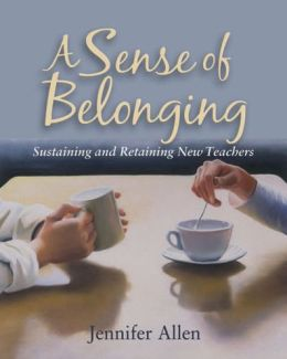 A Sense of Belonging: Sustaining and Retaining New Teachers