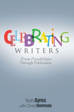 Celebrating Writers: From Possibilities to Publication