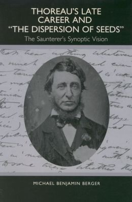 Thoreau's Late Career and The Dispersion of Seeds: The Saunterer's Synoptic Vision