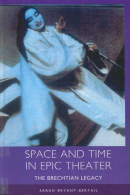 Space and Time in Epic Theater: The Brechtian Legacy