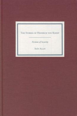 The Stories of Heinrich von Kleist: Fictions of Security