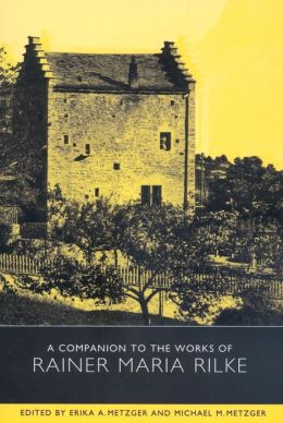 A Companion to the Works of Rainer Maria Rilke