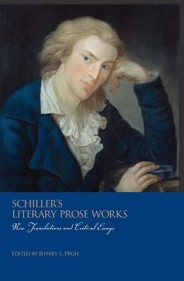 Schiller's Literary Prose Works: New Translations and Critical Essays