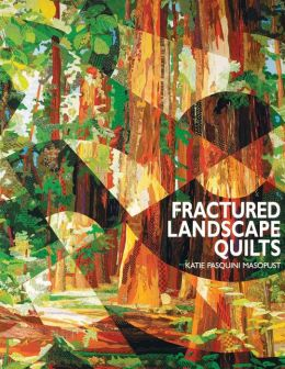 Fractured Landscape Quilts (Print On Demand Edition)