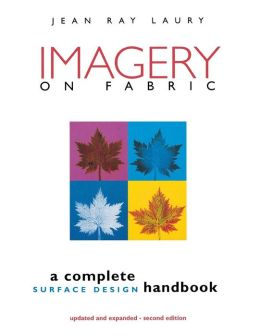 Imagery On Fabric 2nd Edition - Print On Demand Edition