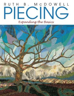 Piecing: Expanding the Basics (Print On Demand Edition)
