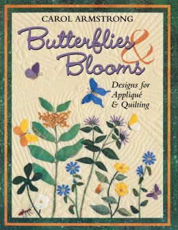 Butterflies and Blooms: Designs for Applique and Quilting (Print On Demand Edition)