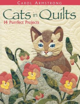 Cats in Quilts: 14 Purrfect Projects (Print On Demand Edition)