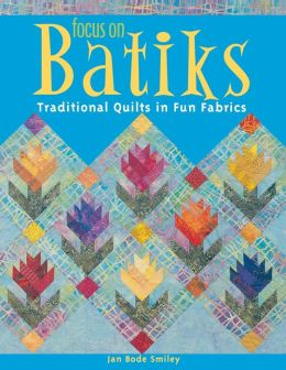 Focus On Batiks - Print On Demand Edition