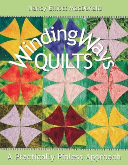 Winding Ways Quilts: A Practically Pinless Approach