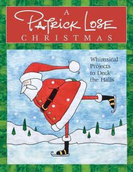 Patrick Lose Christmas: Whimsical Projects to Deck the Halls