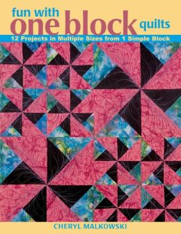 Fun With One Block Quilts - Print On Demand Edition