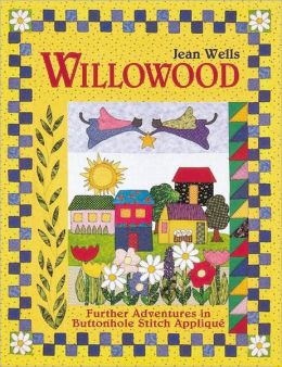 Willowood: Further Adventures in Buttonhole Stitch Appliqué