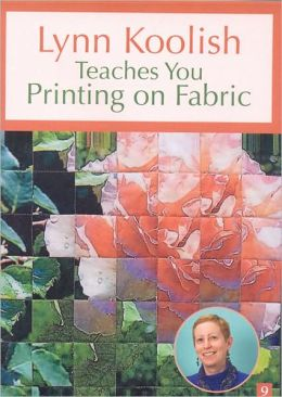 Lynn Koolish Teaches Printing on Fabric