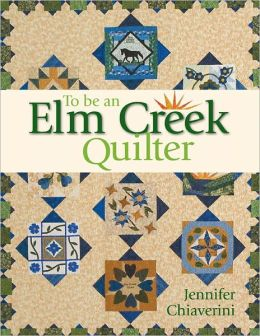 To Be an Elm Creek Quilter (PagePerfect NOOK Book)