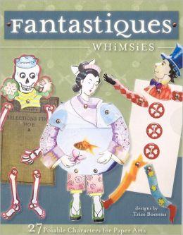 Fantastiques: For Paper Arts