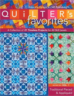 Quilter's Favorites: Traditional Pieced and Appliqued