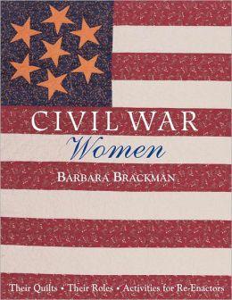 Civil War Women: Their Quilts Their Role (PagePerfect NOOK Book)