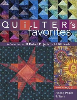 Quilter's Favorites--Pieced Points & Stars: A Collection of 19 Radiant Projects for All Skill Levels