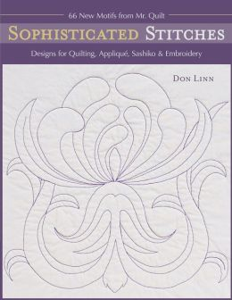 Sophisticated Stitches: Designs for Quilting, Appliqué, Sashiko and Embroidery