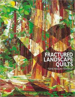 Fractured Landscape Quilts (PagePerfect NOOK Book)