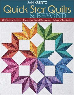 Quick Star Quilts & Beyond: 20 Dazzling Projects - Classroom-Tested Techniques - Galaxy of Inspiration (PagePerfect NOOK Book)