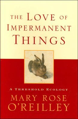 Love of Impermanent Things: A Threshold Ecology