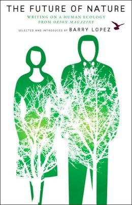 The Future of Nature: Writing on Human Ecology from Orion ...