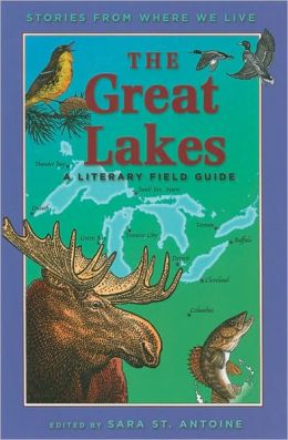 The Great Lakes: A Literary Field Guide (Stories from Where We Live Series)