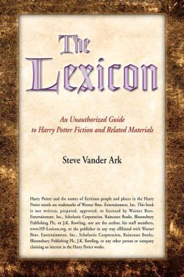 The Lexicon: An Unauthorized Guide to Harry Potter Fiction and Related Materials