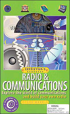 Radio and Communications: Explore the World of Communications and Build Your Own Radio