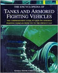 The Encyclopedia of Tanks and Armored Fighting Vehicles