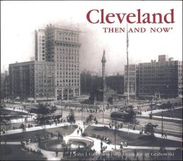 Cleveland Then and Now