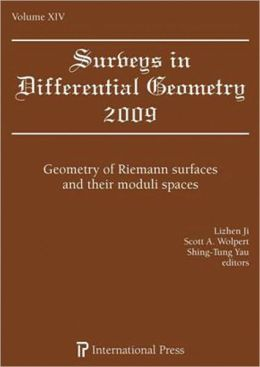 Surveys in Differential Geometry : Geometry of Riemann Surfaces and Their Moduli Spaces