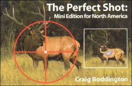 Mini Perfect Shot, North America: Whitetail, Mule Deer, Moose, Caribou, Pronghorn, and Elk