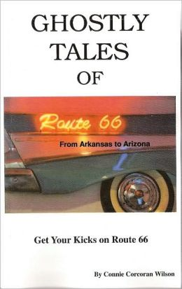 Ghostly Tales of Route 66: From Akansas to Arizona