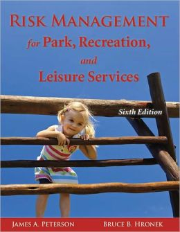 Risk Management for Park, Recreation and Leisure Services