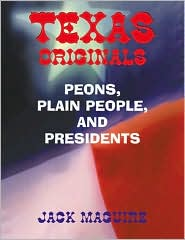 Texas Originals: Peons, Plain People, and Presidents
