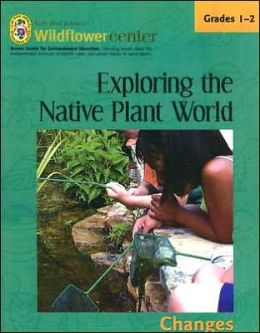 Exploring the Native Plant World Grades 1-2: Changes